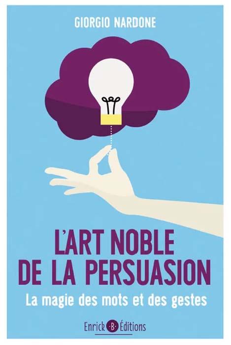 L'art noble de la persuasion - Giorgio Nardone