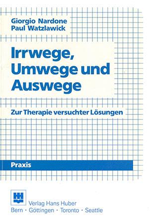 Irwege, Umwegw und Auswege - Giorgio Nardone