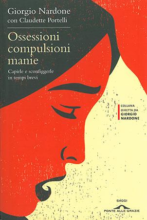 Ossessioni compulsioni manie - Giorgio Nardone