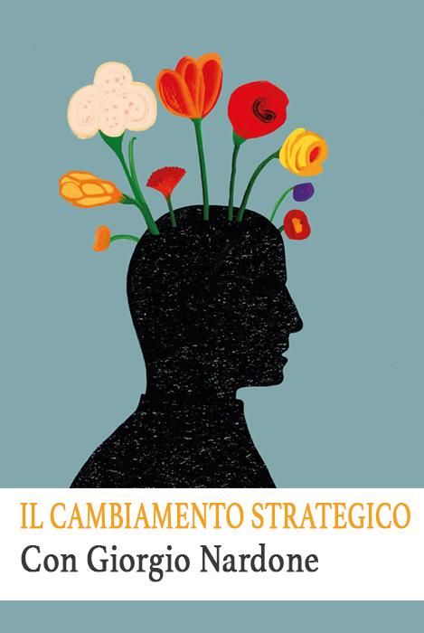 Il cambiamento strategico con Giorgio Nardone
